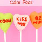 Conversation Heart Cake Pops